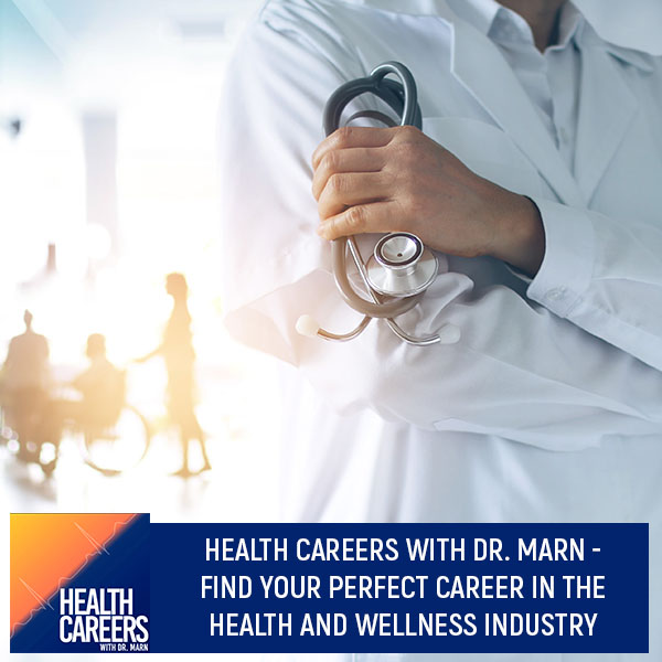 Health Careers With Dr. Marn – Find Your Perfect Career In The Health And Wellness Industry