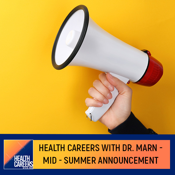 S1E15 – Health Careers With Dr. Marn – Mid-Summer Announcement