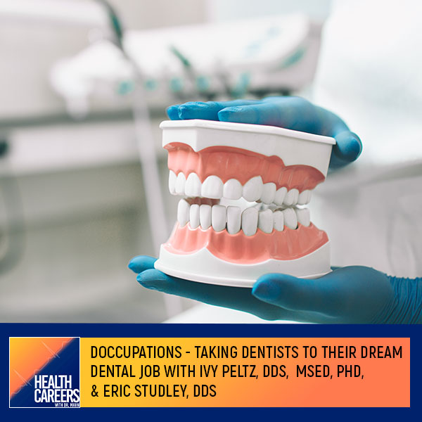 S1E23 – Doccupations – Taking Dentists To Their Dream Dental Job With Ivy Peltz, DDS, MSEd, PhD, & Eric Studley, DDS