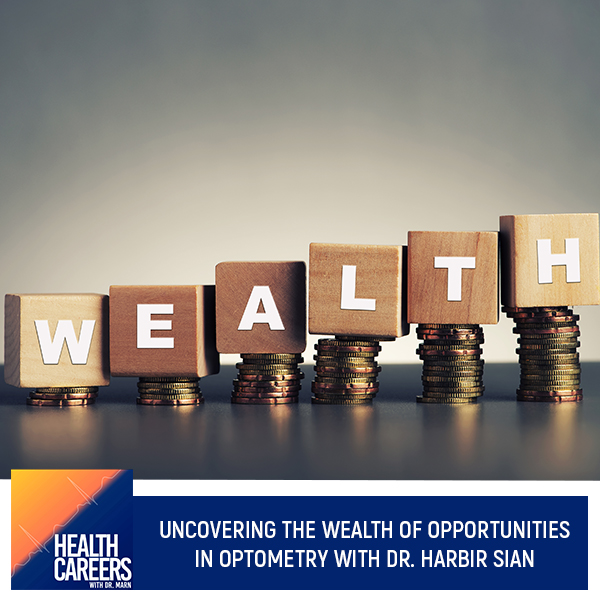Uncovering The Wealth Of Opportunities In Optometry With Dr. Harbir Sian