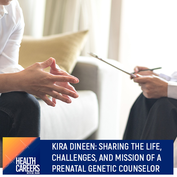 Kira Dineen: Sharing The Life, Challenges, And Mission Of A Prenatal Genetic Counselor