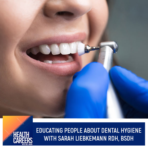 Educating People About Dental Hygiene With Sarah Liebkemann RDH, BSDH